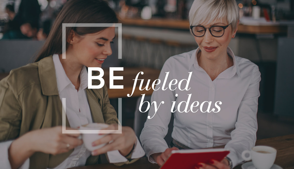 BE fueled by ideas